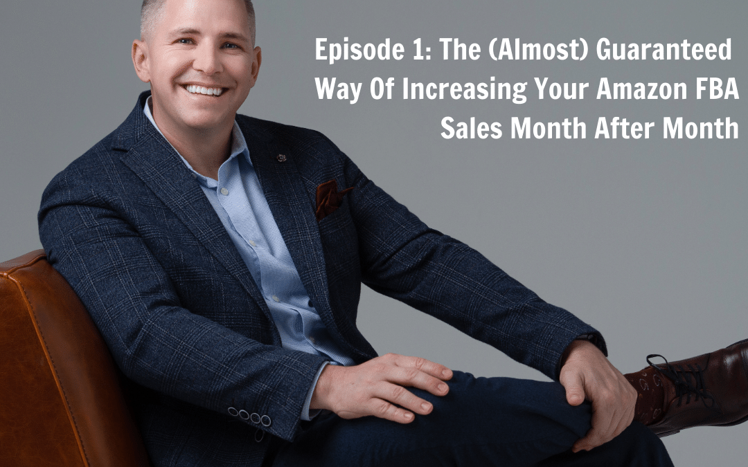 Episode #1-The (Almost) Guaranteed Way Of Increasing Your Wholesale FBA Sales Month After Month- Jason ONeil-E-Com Solutions
